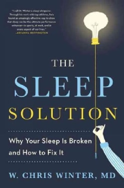 The Sleep Solution: Why Your Sleep Is Broken and How to Fix It (Hardcover)