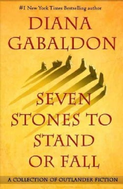 Seven Stones to Stand or Fall: A Collection of Outlander Fiction (Hardcover)