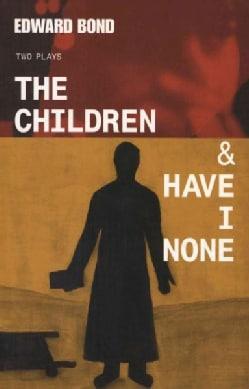The Children & Have I None (Paperback)