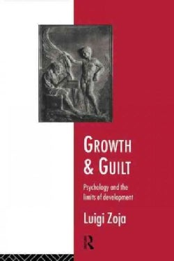 Growth and Guilt: Psychology and the Limits of Development (Paperback)