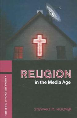 Religion in a Media Age (Paperback)