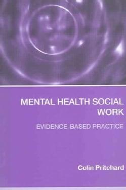 Mental Health Social Work: Evidence-based practice (Paperback)