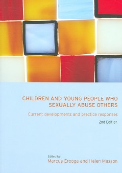Children And Young People Who Sexually Abuse Others: Current Developments And Practice Responses (Paperback)