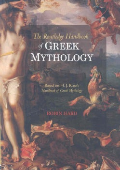 The Routledge Handbook of Greek Mythology: Based on H.J. Rose's Handbook of Greek Mythology (Paperback)
