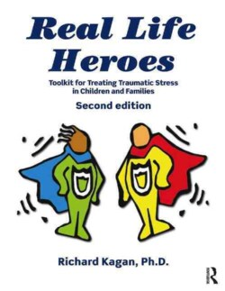 Real Life Heroes: Toolkit for Treating Traumatic Stress in Children and Families (Paperback)