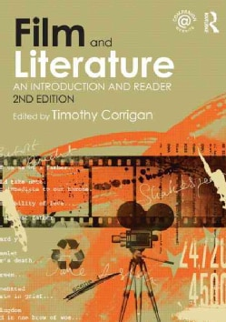 Film and Literature: An Introduction and Reader (Paperback)
