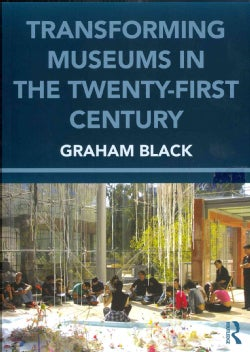 Transforming Museums in the Twenty-first Century (Paperback)