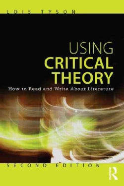 Using Critical Theory: How to Read and Write About Literature (Paperback)