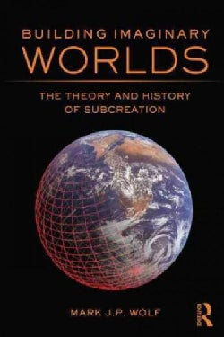 Building Imaginary Worlds: The Theory and History of Subcreation (Paperback)