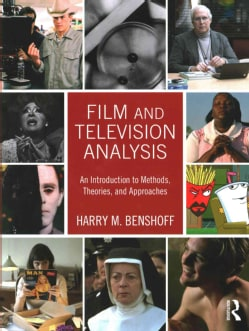 Film and Television Analysis: An Introduction to Methods, Theories, and Approaches (Paperback)