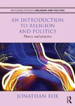 An Introduction to Religion and Politics: Theory and Practice (Paperback)