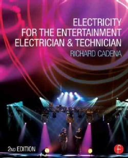 Electricity for the Entertainment Electrician & Technician