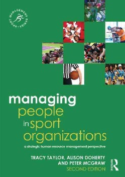 Managing People in Sport Organizations: A Strategic Human Resource Management Perspective (Paperback)