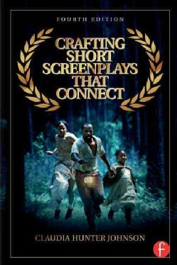 Crafting Short Screenplays That Connect (Paperback)