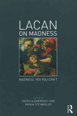 Lacan on Madness: Madness, Yes You Can't (Paperback)