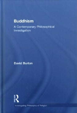 Buddhism: A Contemporary Philosophical Investigation (Hardcover)