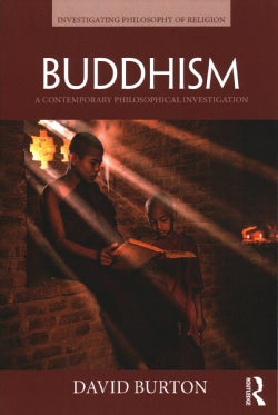 Buddhism: A Contemporary Philosophical Investigation (Paperback)