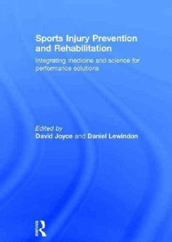 Sports Injury Prevention and Rehabilitation: Integrating medicine and science for performance solutions (Hardcover)