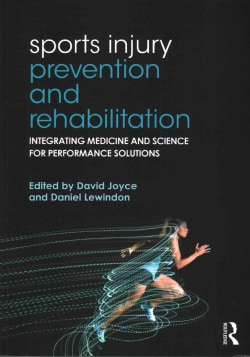 Sports Injury Prevention and Rehabilitation: Integrating medicine and science for performance solutions (Paperback)