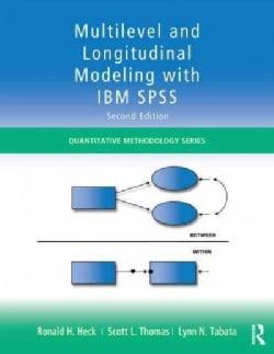 Multilevel and Longitudinal Modeling With IBM SPSS (Paperback)