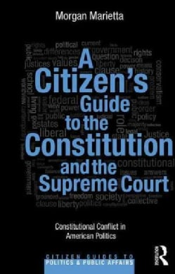 A Citizen's Guide to the Constitution and the Supreme Court: Constitutional Conflict in American Politics (Paperback)