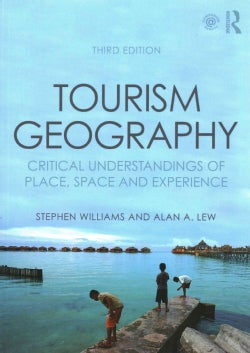 Tourism Geography: Critical Understandings of Place, Space and Experience (Paperback)