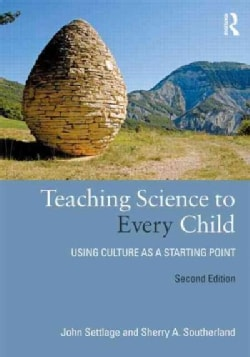 Teaching Science to Every Child: Using Culture as a Starting Point (Paperback)