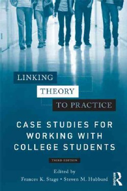 Linking Theory to Practice: Case Studies for Working With College Students (Paperback)