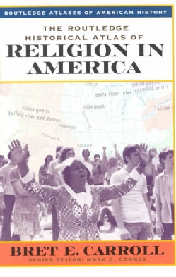 The Routledge Historical Atlas of Religion in America (Paperback)