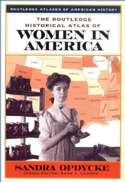 The Routledge Historical Atlas of Women in America (Paperback)