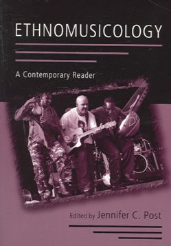 Ethnomusicology: A Contemporary Reader (Paperback)