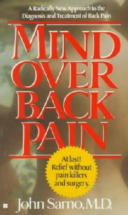 Mind over Back Pain: A Radically New Approach to the Diagnosis and Treatment of Back Pain (Paperback)