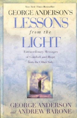 Lessons from the Light: Extraordinary Messages of Comfort and Hope from the Other Side (Paperback)