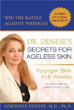 Dr. Denese's Secrets for Ageless Skin: Younger Skin in 8 Weeks (Paperback)