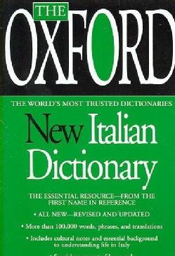 The Oxford New Italian Dictionary: Italian-english / English-italian / Italiano-inglese / Inglese-italiano (Paperback)