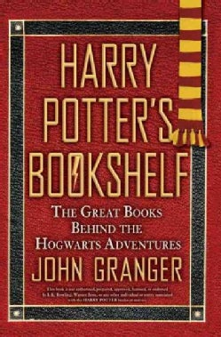 Harry Potter's Bookshelf: The Great Books Behind the Hogwarts Adventures (Paperback)