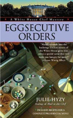 Eggsecutive Orders: A White House Chef Mystery (Paperback)