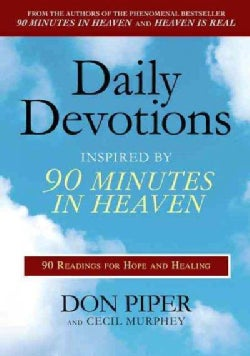Daily Devotions Inspired by 90 Minutes in Heaven: 90 Readings for Hope and Healing (Paperback)