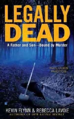 Legally Dead: A Father and Son Bound by Murder (Paperback)