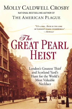 The Great Pearl Heist: London's Greatest Thief and Scotland Yard's Hunt for the World's Most Valuable Necklace (Paperback)