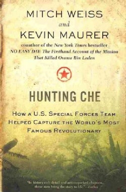 Hunting Che: How a U.S. Special Forces Team Helped Capture the World's Most Famous Revolutionary (Paperback)