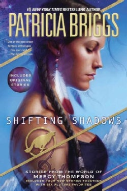 Shifting Shadows: Stories from the World of Mercy Thompson (Paperback)
