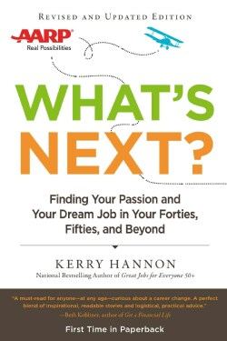 What's Next?: Finding Your Passion and Your Dream Job in Your Forties, Fifties and Beyond (Paperback)