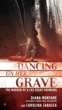 Dancing on Her Grave: The Murder of a Las Vegas Showgirl (Paperback)