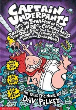 Captain Underpants and the Invasion of the Incredibly Naughty Cafeteria Ladies from Outer Space: And the Subseque... (Paperback)