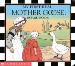 My First Real Mother Goose Board Book (Board book)