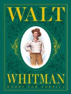 Walt Whitman : Words for America: Words for America (Hardcover)