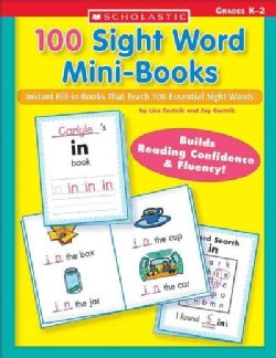 100 Sight Word Mini-Books: Instant Fill-in books That Teach 100 Essential Sight Words (Paperback)