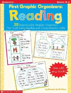 First Graphic Organizers: Reading : 30 Reproducible Graphic Organizers That Build EArly Reading and Comprehension... (Paperback)