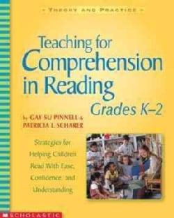 Teaching for Comprehension in Reading, Grades K-2: Grades K-2 (Paperback)